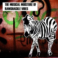 The Musical Moisture of Ramshackle Vibes, Vol. 1 — сборник