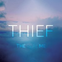 Thief — The Real Me