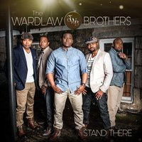 Stand There — The Wardlaw Brothers, Wardlaw Brothers