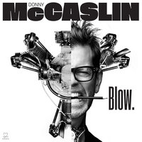 Blow. — Donny McCaslin