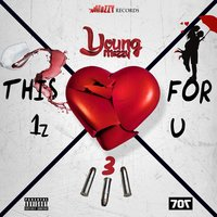 This 1z for U 3 — Young Mezzy