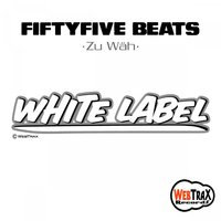 Zu Wäh ( White Label ) Style: Hip Hop / Instrumental / Electro — Fiftyfive Beats