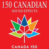 150 Canadian Sound Effects — Sound Ideas