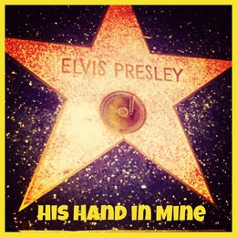 His Hand in Mine — Elvis Presley, The Jordanaires