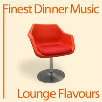 Finest Dinner Music: Lounge Flavours — сборник