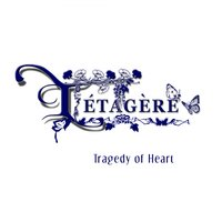 Tragedy of Heart — Letagere