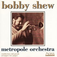 Bobby Shew — Metropole Orchestra