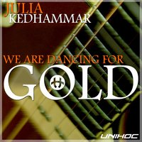 We Are Dancing for Gold — Julia Kedhammar