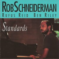 Standards — Rufus Reid, Ben Riley, Rob Schneiderman