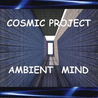 Ambient Mind — Cosmic Project