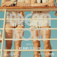 Dream Boat — My Name Is Claude
