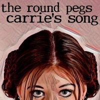 Carrie's Song — The Round Pegs