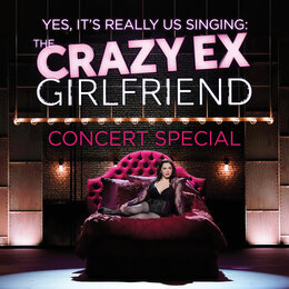 The Crazy Ex-Girlfriend Concert Special (Yes, It's Really Us Singing!) — Crazy Ex-Girlfriend Cast