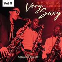 Milestones of Jazz Saxophone Legends: Very Saxy, Vol. 8 — Paul Gonsalves, Ray Nance, Harold Ashby, Charles Thompson, Aaron Bell, Jo Jones, Irving Berlin