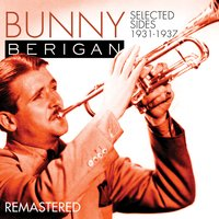Trumpet Jazz King 1931 to 1937 — Bunny Berigan