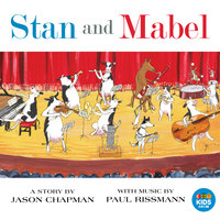 Stan And Mabel — Adelaide Symphony Orchestra, Benjamin Northey, Paul Rissmann, Young Adelaide Voices