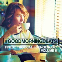Good Morning Beats, Vol. 6 — сборник