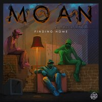 Finding Home — Moan