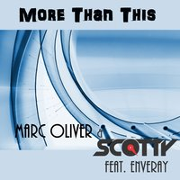 More Than This — Scotty, Marc Oliver, Enveray