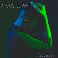 A Peaceful War — Zola Marcelle