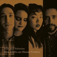 How To Solve Our Human Problems (Part 1) — Belle & Sebastian
