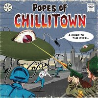 A Word to the Wise — Popes Of Chillitown