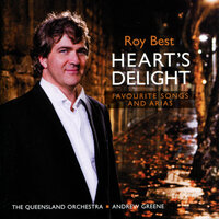 Heart's Delight: Favourite Songs And Arias — Roy Best, The Queensland Orchestra, Andrew Greene