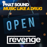Music Like A Drug — Phat Sound