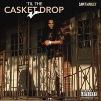 Til the Casket Drop — Saint Marley