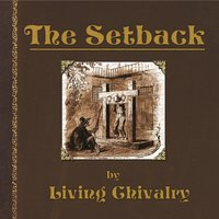 The Setback — Living Chivalry