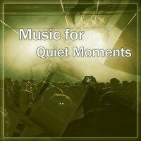 Music for Quiet Moments - Night Dream Music, Sexy Piano Songs, Soft Jazz Memories, Smooth Jazz Lounge — Music for Quiet Moments