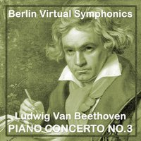 Ludwig Van Beethoven Piano Concerto No.3 — Berlin Virtual Symphonics