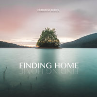 Finding Home — Christian Reindl