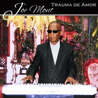 Trauma de Amor — Joe Mont