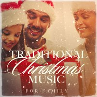 Traditional Christmas Music for Family — Christmas Carols For Children, Merry Christmas, Traditional Christmas Carols Ensemble, Георг Фридрих Гендель, Irving Berlin