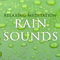 Relaxing Meditation Rain Sounds — Relaxation Meditation Yoga Music & Relax & Relax