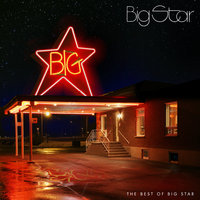 The Best Of Big Star — Big Star