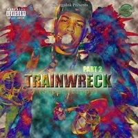 Trainwreck Part 2 — Chrizz Holmes