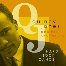 Hard Sock Dance — Quincy Jones And His Orchestra