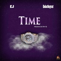 Time — EJ, KodacTheGreat