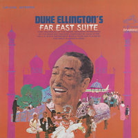 Far East Suite — Duke Ellington & His Famous Orchestra