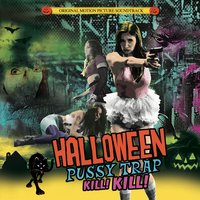 Halloween Pussytrap! Kill! Kill! (Official Motion Picture Soundtrack) — сборник