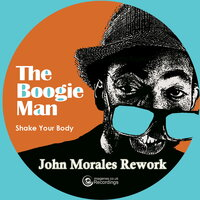 Shake Your Body — The Boogie Man, John Morales