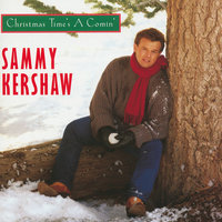 Christmas Time's A Comin' — Sammy Kershaw