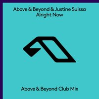 Alright Now — Above & Beyond, Justine Suissa
