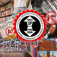 Young Generation Movement: Pants up Guns Down Mixtape, Vol. 1 — сборник