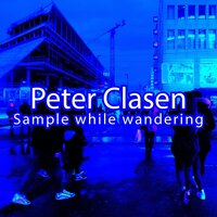 Sample While Wandering — Peter Clasen