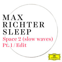 Space 2 (slow waves) — Max Richter