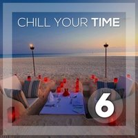 Chill Your Time 6 — сборник