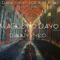 Dark Souls for a Reason — Paris, Magneto Dayo, Danny Pyro